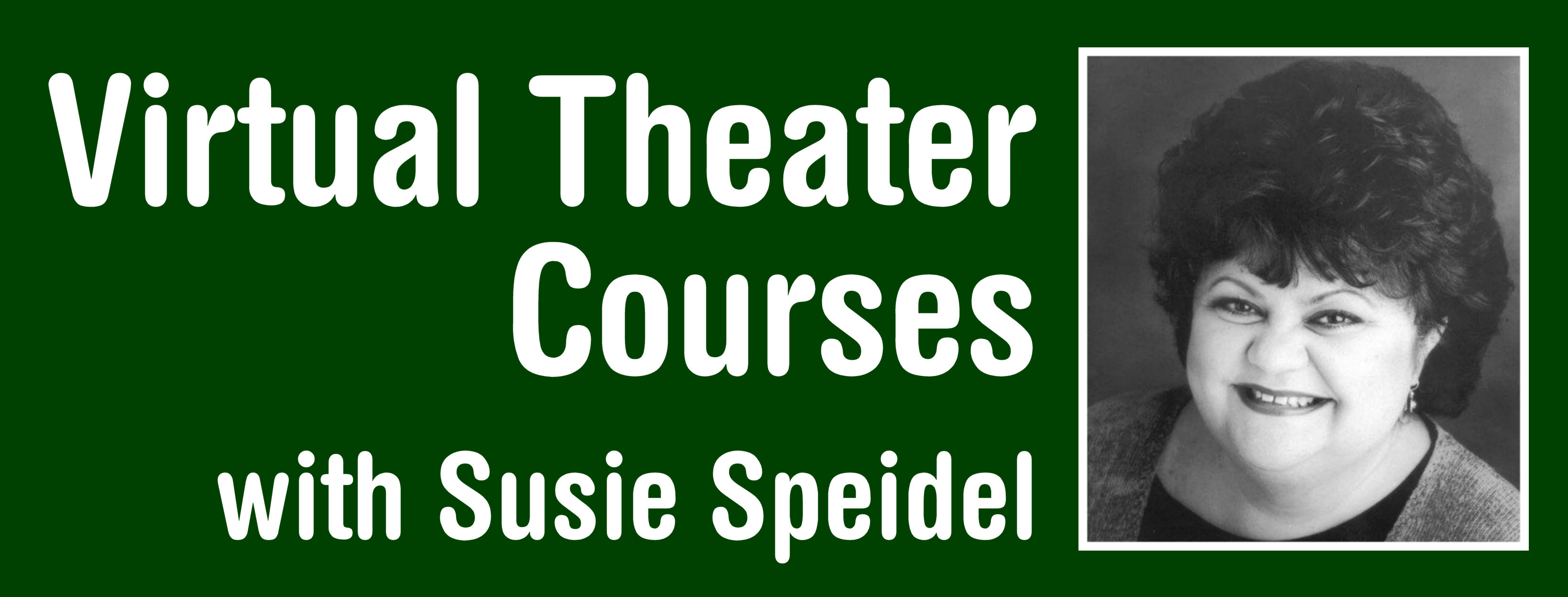 Virtual Theater Courses with Susie Speidel